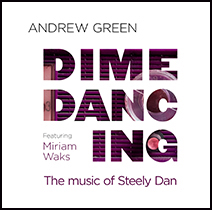 New recording Dime Dancing: The Music of Steely Dan